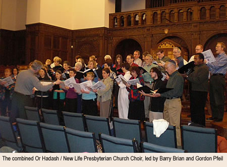 The combined Or Hadash / New Life Presbyterian Church Choir, led by Barry Brian and Gordon Pfeil